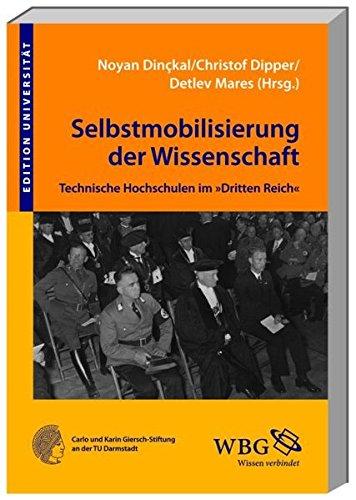 """Technische Hochschulen im """"Dritten Reich"""": Selbstmobilisierung der Wissenschaft"""