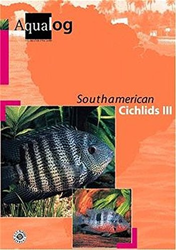 South American Cichlids III (AQUALOG-Reference Books)