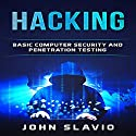 Hacking: Basic Computer Security and Penetration Testing Audiobook by John Slavio Narrated by Steve Biddle