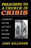 Preaching to a Church in Crisis, John Killinger, 0788003089