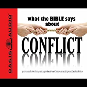 What the Bible Says About Conflict Audiobook
