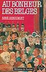 Au bonheur des Belges: Histoire d'une identité par Henoumont