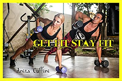 Get Fit Stay Fit: Fitness In 6 Easy Steps