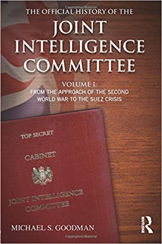the-official-history-of-the-joint-intelligence-committee-volume-i-from-the-approach-of-the-second-world-war-to-the-suez-crisis-whitehall-histories-government-official-history