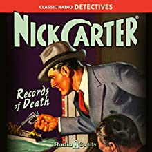 Nick Carter: Records of Death Radio/TV Program Auteur(s) : Ferrin Fraser Narrateur(s) : Lon Clark, John Kane, Helen Choate, Charlotte Manson