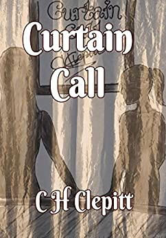 Curtain Call by [Clepitt, C H]