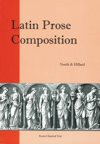 Latin Prose Composition (Focus Classical Texts)