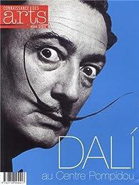 Connaissance des Arts, Hors-série N° 561 : Dali au Centre Pompidou par Pascale Bertrand