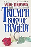 Triumph Born of Tragedy, Andre Thornton and Al Janssen, 0890813671