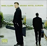 Clark, nigel Grand Hotel Europa Mainstream Jazz