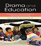 Drama and Education: Performance Methodologies for Teaching and Learning by Manon van de Water (5-Mar-2015) Paperback