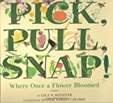Pick, Pull, Snap!, Lola M. Schaefer, 0688178340