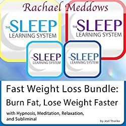 Fast Weight Loss: Burn Fat, Lose Weight Faster - Hypnosis, Meditation and Subliminal - The Sleep Learning System with Rachael Meddows