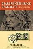img - for Dear Princess Grace, Dear Betty: The Memoir of a Romantic Feminist book / textbook / text book