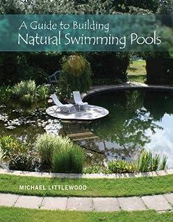 natural swimming pools schiffer design books michael littlewood rh amazon com DIY Natural Swimming Pool DIY Organic Pool Plans