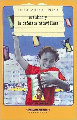 Uvaldino y la cafetera maravillosa (Coleccion Osito de ...