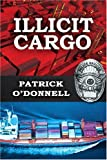 Illicit Cargo, Patrick O'Donnell, 0595344747