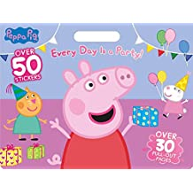 Peppa Pig Every Day Is a Party!: Over 50 Stickers and Over 30 Pull-Out Pages