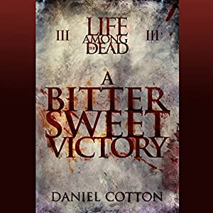 Life Among the Dead 3: A Bittersweet Victory Audiobook