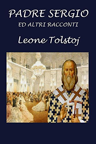 Padre Sergio ed altri racconti (Italian Edition)