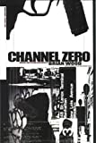 Channel Zero, Brian Wood, 0967684749