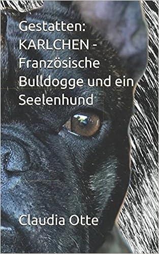 Gestatten Karlchen Französische Bulldogge Und Ein Seelenhund