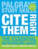 Cite Them Right: The Essential Referencing Guide (Palgrave Study Skills)