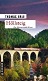 Höllsteig: Kaltenbachs dritter Fall (Kriminalromane im GMEINER-Verlag)