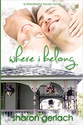 Where I Belong (Blackberry House): Amazon.es: Sharon Gerlach ...