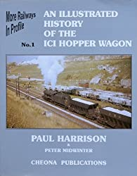 An Illustrated History of the ICI Hopper Wagon (More Railways in Profile)