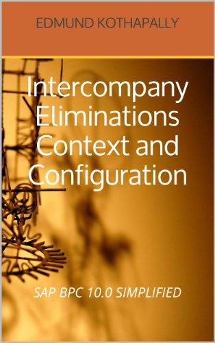 SAP BPC 10.0 SIMPLIFIED: Intercompany Eliminations - Context and Configuration