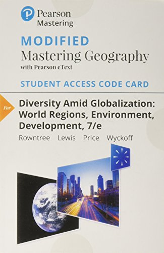 Modified Mastering Geography with Pearson eText -- Standalone Access Card -- for Diversity Amid Globalization: World Regions, Environment, Development (7th Edition) (Diversity Amid Globalization World Regions Environment Development)