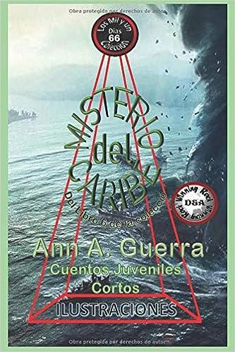 Misterio del Caribe: Cuento No. 66 Los MIL y un DIAS: Cuentos Juveniles Cortos: Amazon.es: Ms. Ann A. Guerra, Mr. Daniel Guerra: Libros