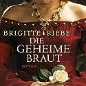 Die geheime Braut Hörbuch von Brigitte Riebe Gesprochen von: Günter Merlau