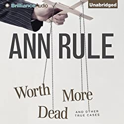 Worth More Dead and Other True Cases