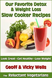 Our Favorite Detox & Weight Loss Slow Cooker Recipes (The Reluctant Vegetarians Book 3) (English Edition)
