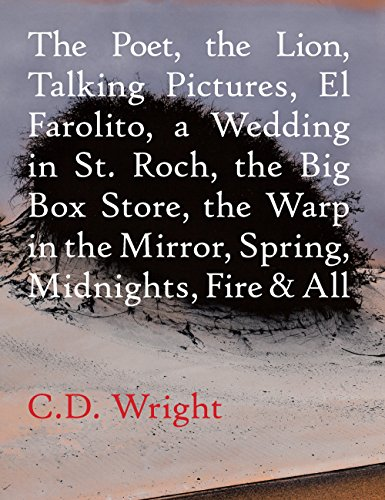 The Poet, The Lion, Talking Pictures, El Farolito, A Wedding in St. Roch, The Big Box Store, The Warp in the Mirror, Spr