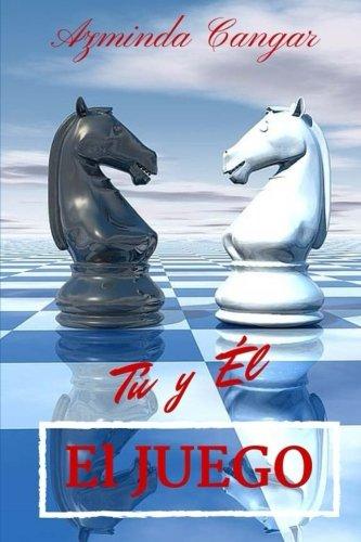 El Juego: Tu y El (Volume 2) (Spanish Edition) [Azminda Cangar] (Tapa Blanda)