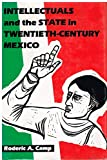 img - for Intellectuals and the State in Twentieth-Century Mexico (Latin American Monographs) book / textbook / text book