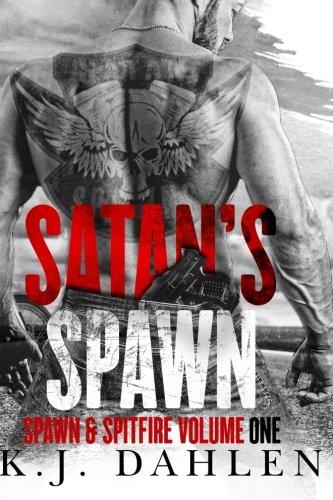 Satan's Spawn:: Spawn & Spitfire Volume One (Satan's Spawn MC)