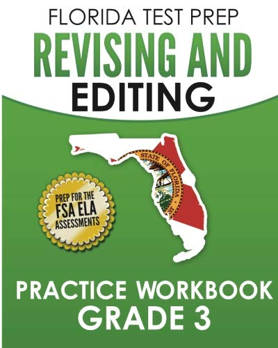 (FLORIDA TEST PREP Revising and Editing Practice Workbook Grade 3: Preparation for the Florida Standards Assessments (FSA))