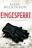 Eingesperrt - Jessica Daniel ermittelt (German Edition)