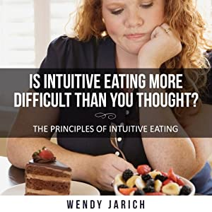 Is Intuitive Eating More Difficult Than You Thought? Audiobook