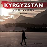Kyrgyzstan 2008-2009: A Love Story | Kate Cooch