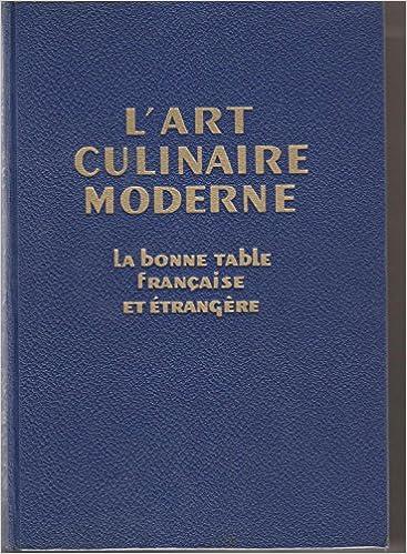 Henri-Paul Pellaprat,... L\'Art culinaire moderne : La bonne ...