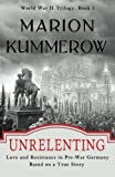 Unrelenting: Love and Resistance in Pre-War Germany (World War II Trilogy) (Volume 1)