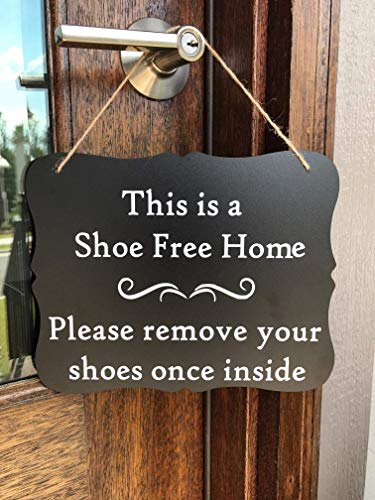 This is a Shoe free Home - Please remove your shoes once inside   hanging chalkboard sign   No Shoes