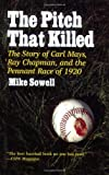 By Mike Sowell - Pitch That Killed
