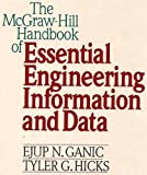 The McGraw-Hill Handbook of Essential Engineering Information and Data, Ejup N. Ganic, 0070227640