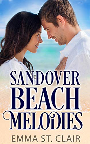 Sandover Beach Melodies: A Christian Beach Romance (Sandover Island Sweet Romance Book 2) by [St. Clair, Emma]